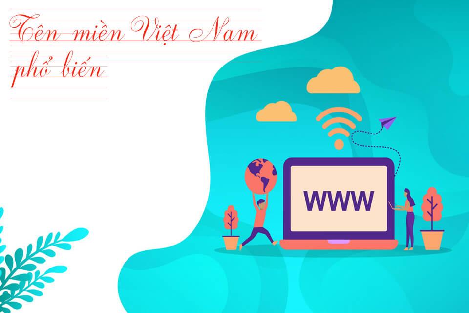 Tên miền Việt Nam phổ biến và ý nghĩa của nó